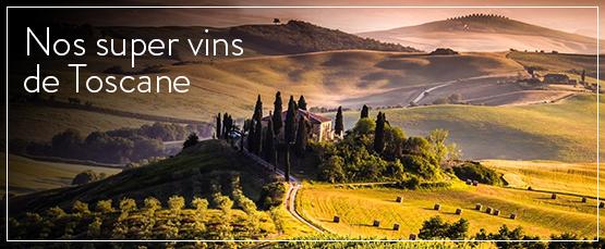 Nos super vins de Toscane
