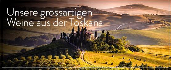 Unsere grossartigen Weine aus der Toskana